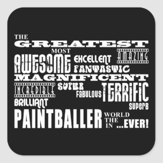 Best Paintballers : Greatest Paintballer Square Sticker