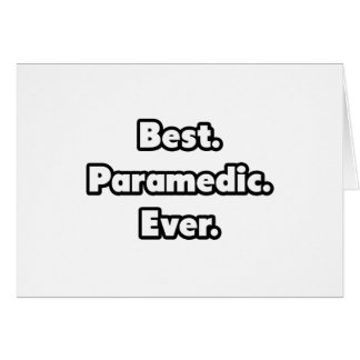 Best. Paramedic. Ever. Card