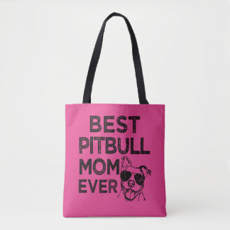 Best Pitbull Mom Ever bag