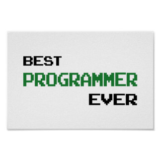 Best Programmer Ever Posters