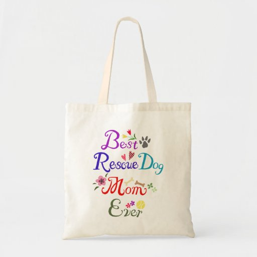 Best Rescue Dog Mom Ever Tote Bag Happy Rescue dog