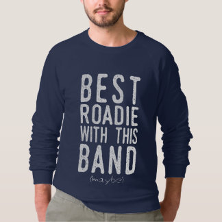 Best Roadie (maybe) (wht) Sweatshirt