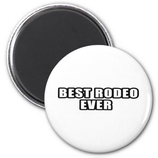 Best Rodeo Ever Refrigerator Magnet