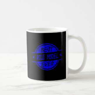 Best Role Model Ever Blue Coffee Mug
