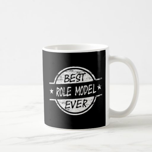 Best Role Model Ever White Coffee Mugs