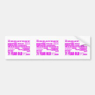 Best Seventy One Girls : Pink Greatest 71 Year Old Bumper Stickers