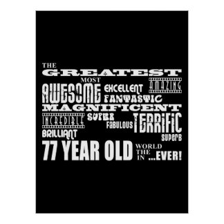 Best Seventy Seven Year Olds Greatest 77 Year Old Print