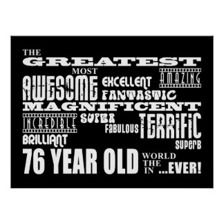 Best Seventy Six Year Olds Greatest 76 Year Old Print