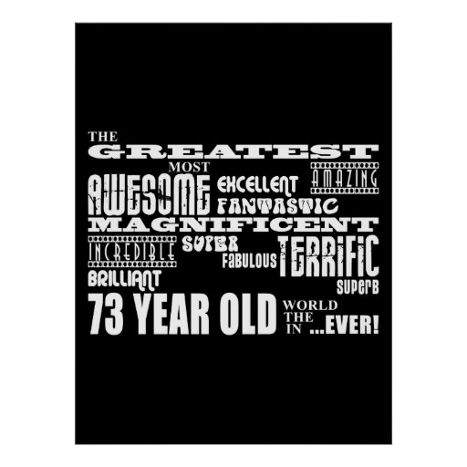 Best Seventy Three Year Olds Greatest 73 Year Old Poster