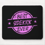 Best Sidekick Ever Pink Mouse Pad