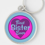 Best Sister Ever Deluxe Keychain