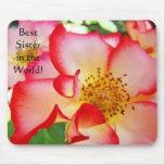 Best Sister in the World! mousepad Rose Flower