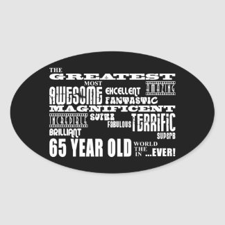 Best Sixty Five Year Olds : Greatest 65 Year Old Sticker