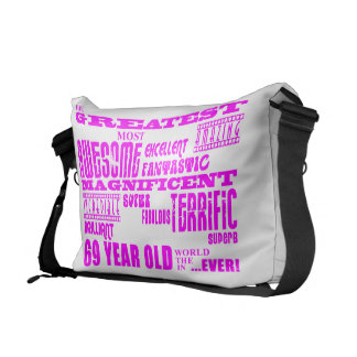 Best Sixty Nine Girls Pink Greatest 69 Year Old Messenger Bags