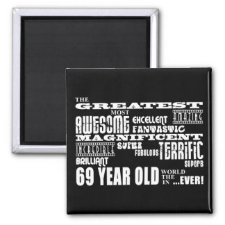 Best Sixty Nine Year Olds Greatest 69 Year Old Fridge Magnet