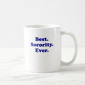 Best Sorority Ever Coffee Mugs