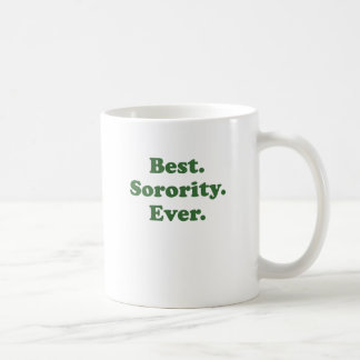 Best Sorority Ever Mug