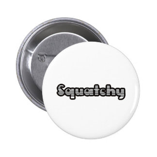 best squatchy on here 6 cm round badge
