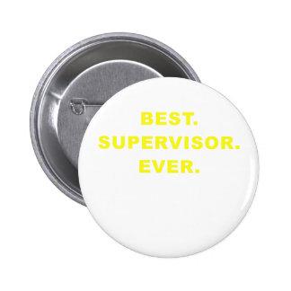 Best Supervisor Ever 6 Cm Round Badge