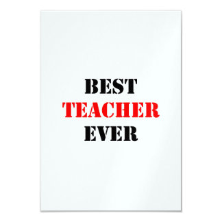 "Best Teacher Ever 3.5"" X 5"" Invitation Card"