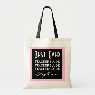 Best Teacher's Aide Ever Any Sentiment A06 Pink Tote Bag