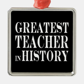 Best Teachers : Greatest Teacher in History Christmas Ornament