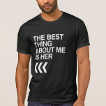 BEST THING ABOUT ME IS HER RIGHT - WHITE -.png T-shirts