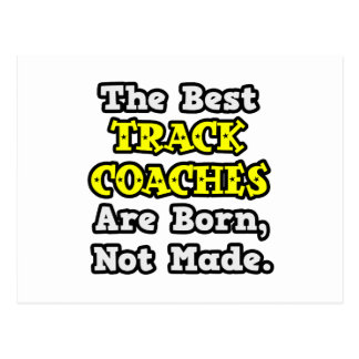Best Track Coaches Are Born, Not Made Postcard
