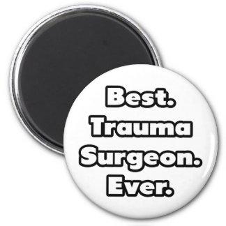 Best. Trauma Surgeon. Ever. 6 Cm Round Magnet