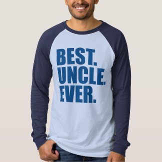 Best. Uncle. Ever. (blue) Shirts
