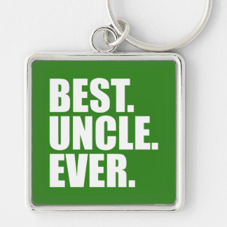 Best. Uncle. Ever. (green) Key Ring