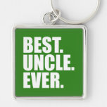 Best. Uncle. Ever. (green) Keychains