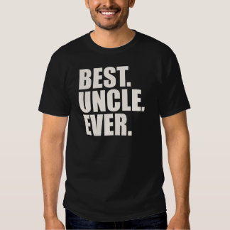 Best. Uncle. Ever. Shirt