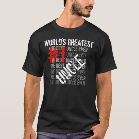 Best Uncle Ever World's Greatest Uncle  #1  Uncle T-Shirt