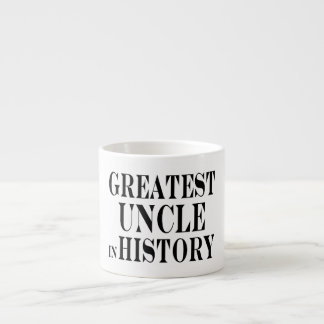 Best Uncles : Greatest Uncle in History Espresso Mug