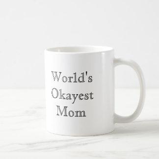 Best Value World s Okayest Mom Coffee Mug