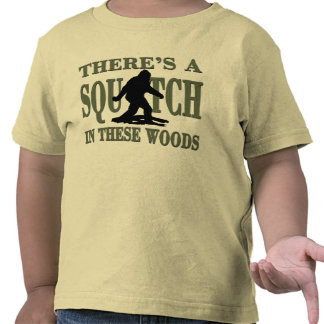 BEST VERSION There's a SQUATCH in these Woods T-shirts