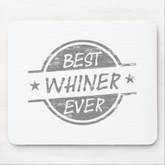 Best Whiner Ever Gray Mousepad