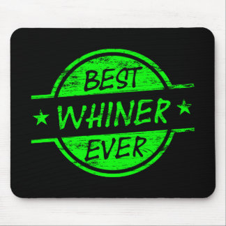 Best Whiner Ever Green Mouse Pads