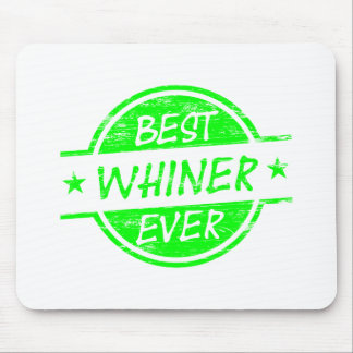 Best Whiner Ever Green Mouse Pad