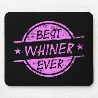 Best Whiner Ever Pink Mouse Pads