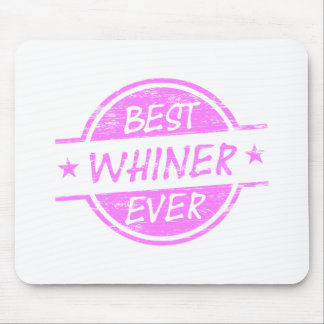Best Whiner Ever Pink Mousepads