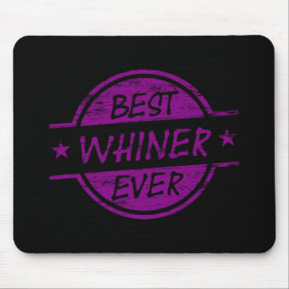 Best Whiner Ever Purple Mousepad