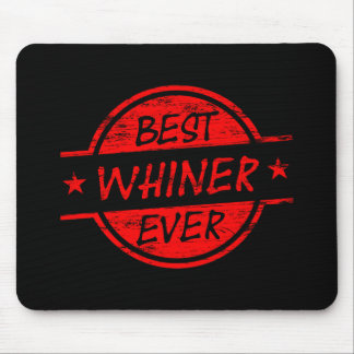Best Whiner Ever Red Mousepads