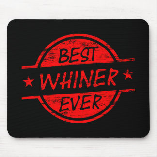 Best Whiner Ever Red Mouse Pad