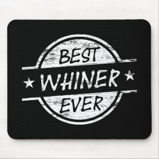 Best Whiner Ever White Mouse Pads