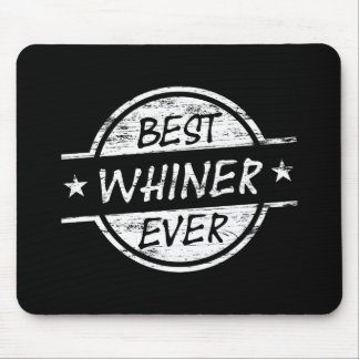 Best Whiner Ever White Mousepads