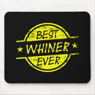 Best Whiner Ever Yellow Mousepads