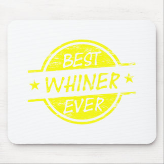 Best Whiner Ever Yellow Mouse Pads