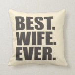 Best. Wife. Ever. Pillows